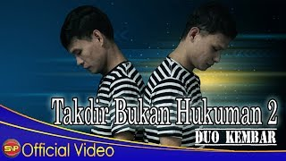 Duo Kembar - Takdir Bukan Hukuman I Official Video I HD