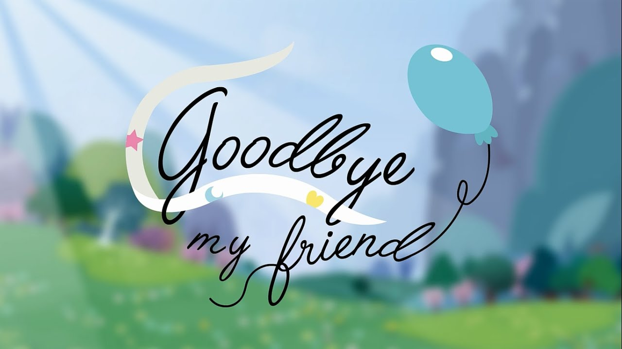 GoodBye My Friend  Pon...