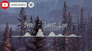 Download Lagu Benk - Sweet Love _ lyrics