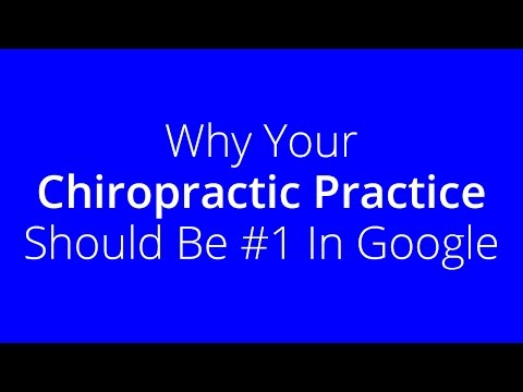 Why Your Chiropractic Practice Should Be #1 In Google