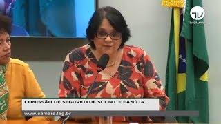 Seguridade Social e Família - Presença da ministra da Mulher, Damares Alves - 05/06/2019 - 09:30