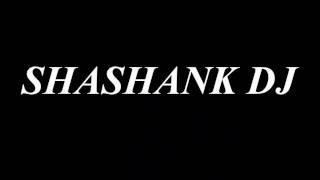 DJ SHASHANK dulhe raja quawali