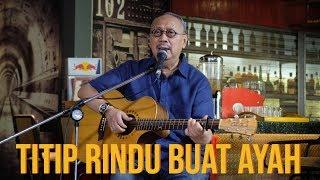 Download Ebiet G. Ade - Titip Rindu Buat Ayah (Musik Medcom)