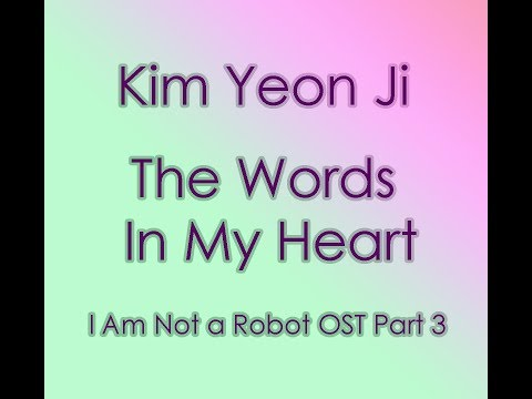 [Rom & Eng] Kim YeonJi - The Words In My Heart (마음의 말) (로봇이 아니야 / I'm Not a Robot OST)