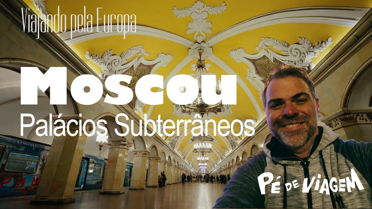 MOSCOU | Como são os Palácios Subterrâneos? | Guia Viajando pela Europa EP03 | Pé de viagem