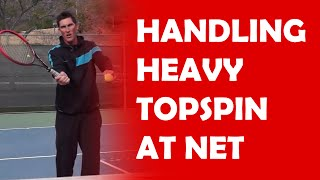 Handling Heavy Topspin At The Net | HANDLE DIFFERENT SPINS