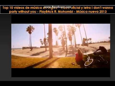 Video Oficial Y Letra I Don't Wanna Party Without You - PlayB4ck Ft. Mohombi - Música Nueva 2013