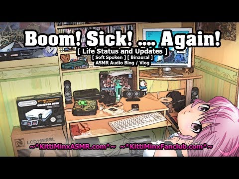 Kitti Minx ASMR Audio Blog / Vlog  - Boom! Sick! ...Again! [ Storytime ] ( soft spoken )
