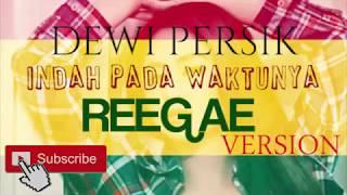 Dewi persik Indah Pada Waktunya Reggae Version