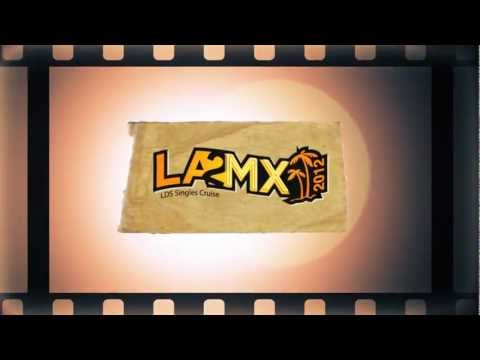 LA2MX LDS Singles Cruise from YouTube · Duration:  2 minutes 4 seconds