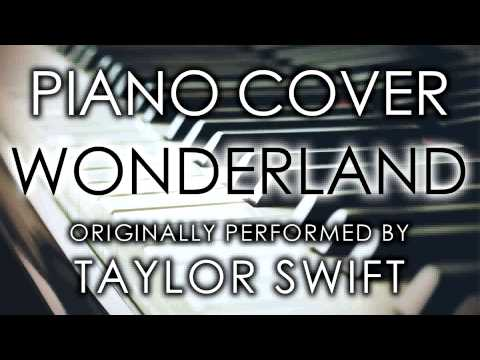 Wonderland (Piano Cover) [Tribute to Taylor Swift]