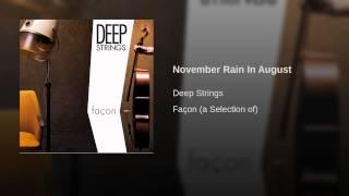 November Rain In August