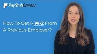 How To Get A W-2 From A Previous Employer?