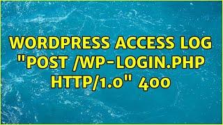 "Wordpress: Access log ""POST /wp-login.php HTTP/1.0"" 400"