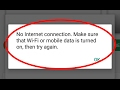Fix No Internet connection.Make sure that Wi-Fi or mobile data is turned on that try again