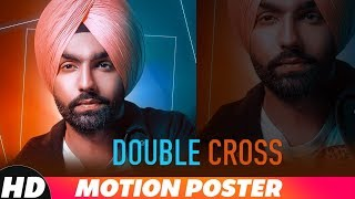 Motion Poster | Double Cross | Ammy Virk | Releasing On 15 Nov 2018 | Speed Records