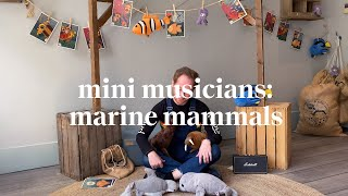 Musical Marine Mammals | Mini Musicians Music Class | Learn at home with Maggie & Rose