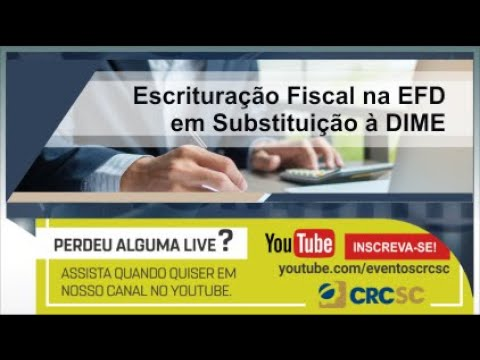 Palestra: Escrituração Fiscal na EFD em Substituição à DIME