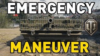 World of Tanks || EMERGENCY MANEUVER