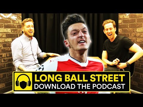 OZIL TO MAKE £17M MOVE TO BARCELONA?! LONG BALL STREET PODCAST