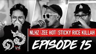 16 Bars Thailand | EP15 | NLHZ, ZEE HOT & STICKY RICE KILLAH
