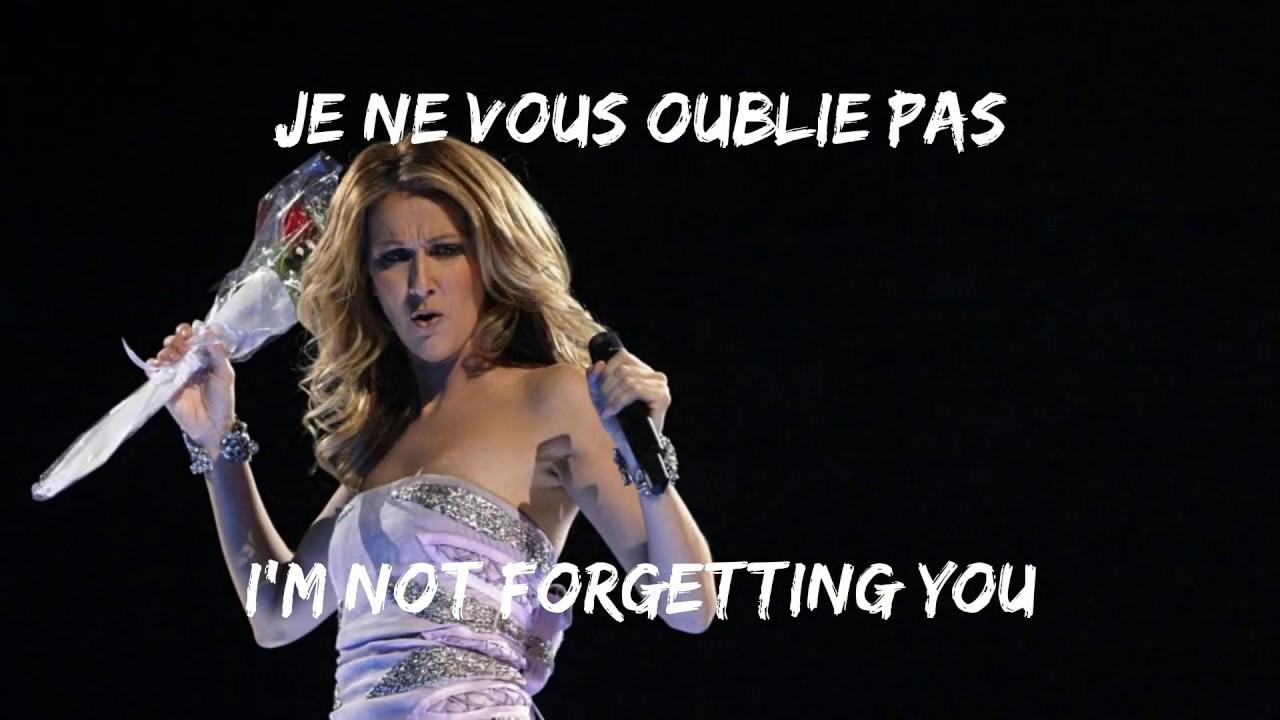 Céline Dion Je Ne Vous Oublie Pas Traduction Des Paroles Lyrics Anglais Francais Celinedion Youtube