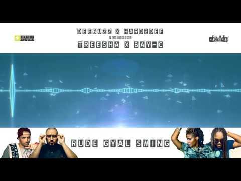 DeeBuzz & Hard2Def ft. Treesha & Bay-C - Rude Gyal Swing