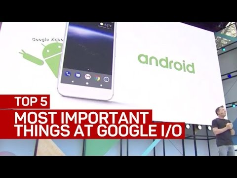 Google I/O 2017: The 5 most important takeaways