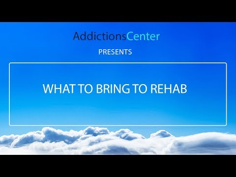 What To Bring To Rehab - 24/7 Addiction Helpline Call 1(800)-615-1067