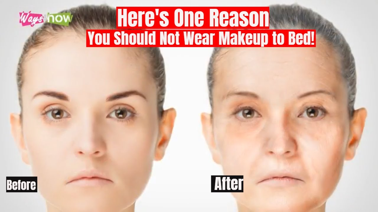 5 Reasons You Should Not Wear Makeup to Bed