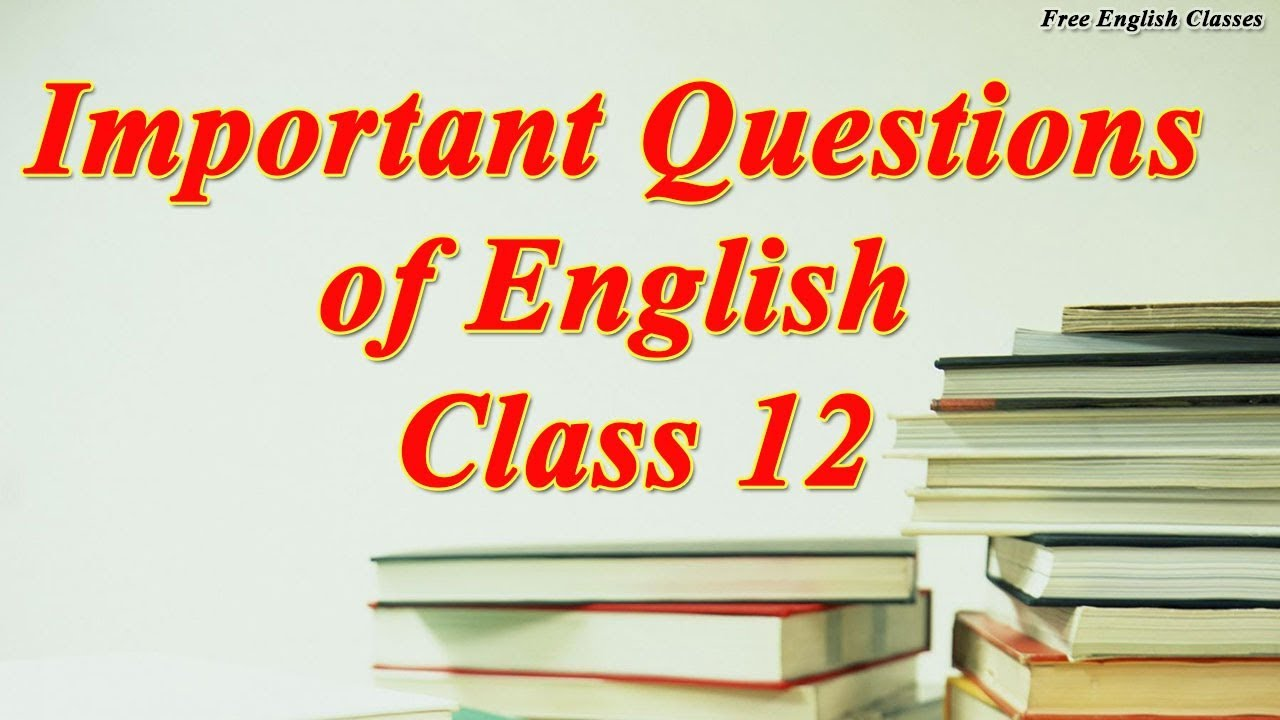Important Questions of English for Class 12