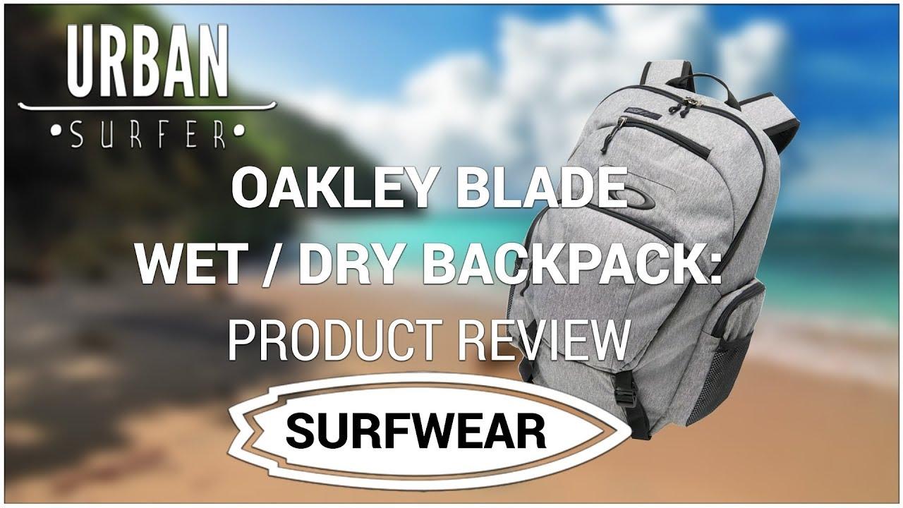 505af85af4 OAKLEY BLADE WET   DRY 30 BACKPACK PRODUCT REVIEW - YouTube