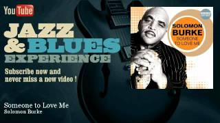 Solomon Burke - Someone to Love Me - JazzAndBluesExperience