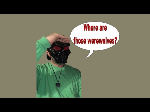 Can I find the werewolves?(Werewolves Within) |