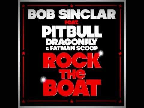 Bob Sinclar Feat Pitbull - Rock The Boat (Radio Edit)