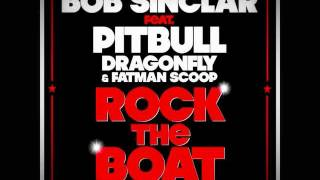 Bob Sinclar Feat Pitbull - Rock The Boat (Radio Edit)