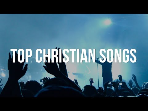 Top Christian Songs 1 hour nonstop