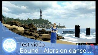 Test vidéo - Bound (Alors on Danse...) - Exclusivité PS4