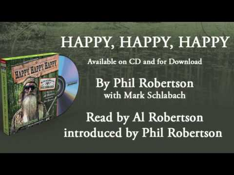 Phil Robertson on the HAPPY, HAPPY, HAPPY audiobook - extended interview