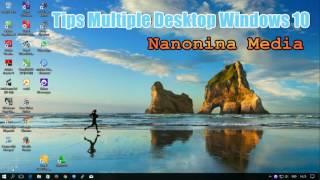 Tips Multiple Desktop windows 10