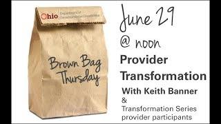 Brown Bag Thursday   Provider Transformation Support