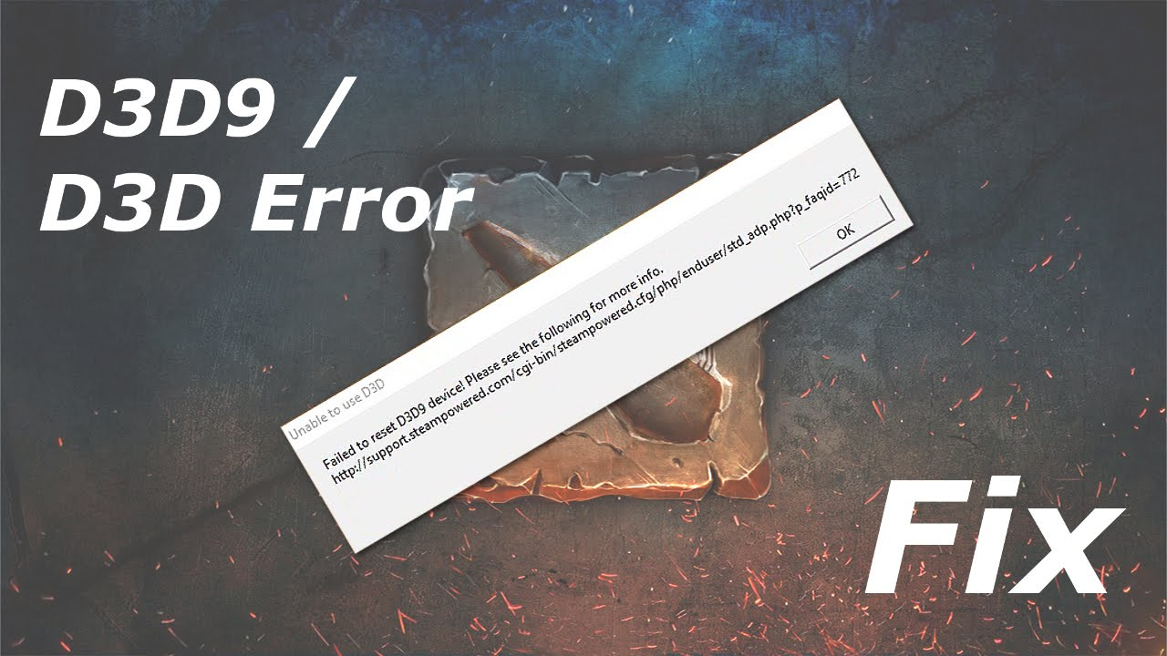Dota 2: Failed to reset D3D9 / Unable to use D3D [Fix]