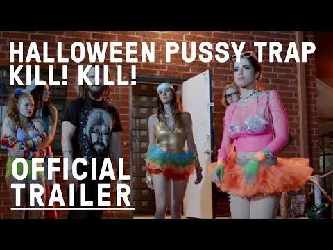 Halloween Pussy Trap Kill! Kill! (2017) – Official Trailer