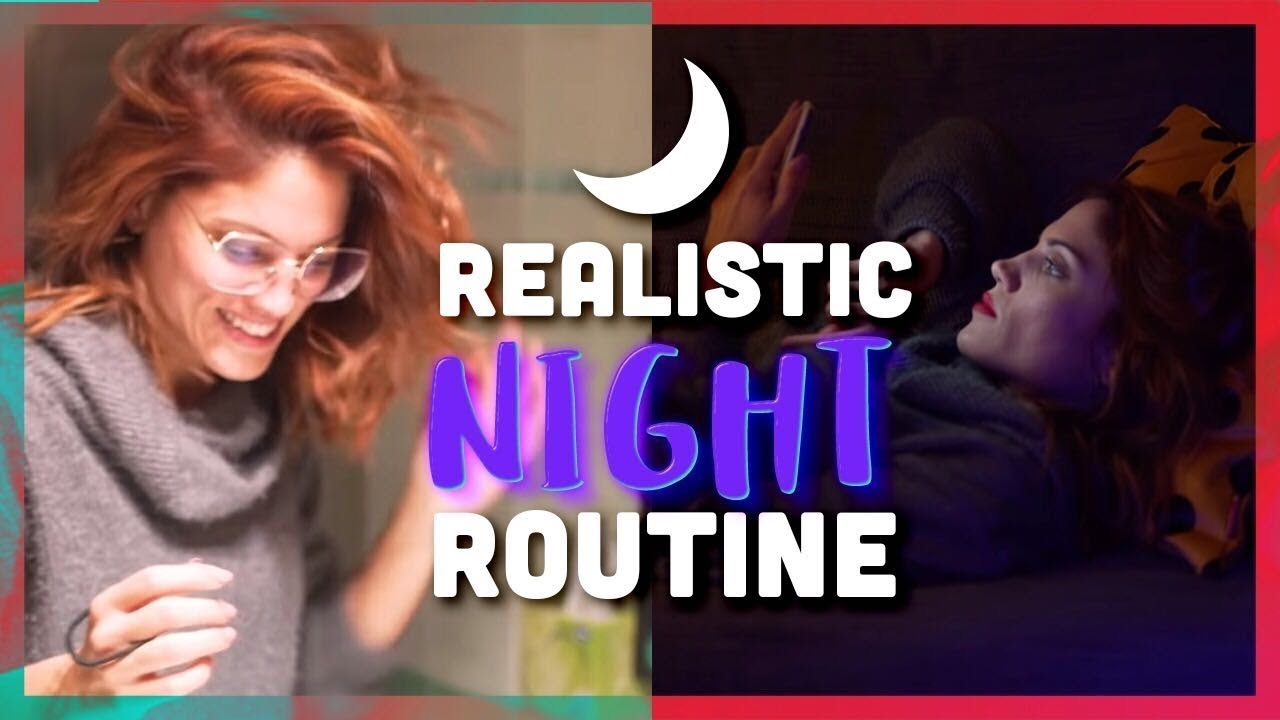 Realistic Night Routine(s)