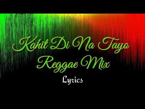kahit Di Na Tayo (Reggae Lyrics) - Repablikan