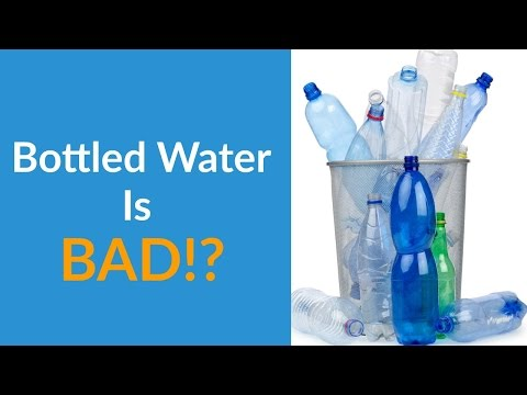 Bottled Water Is Bad For You?