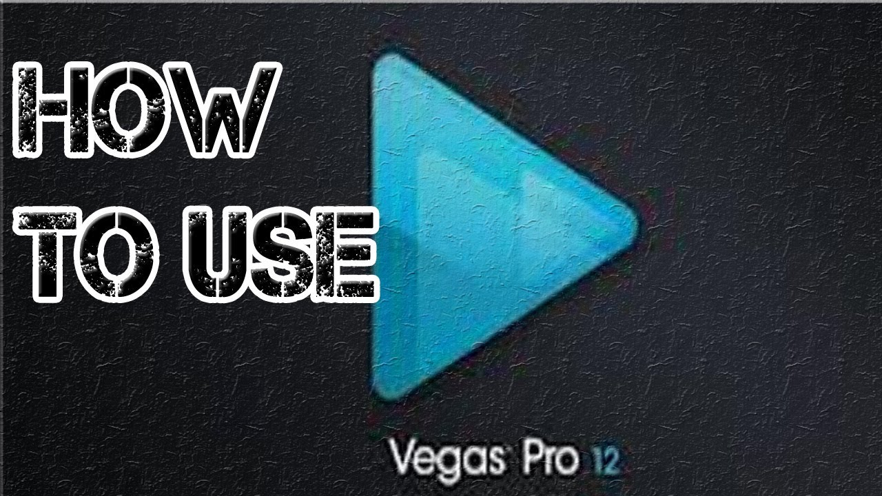 how to use sony vegas pro 12