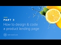 How to Design and Code a Product Landing Page  - Part 3