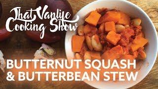 BUTTERNUT SQUASH & BUTTERBEAN STEW     That Vanlife Cooking Show thumbnail