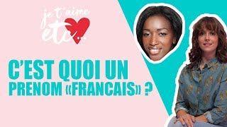 Affaire Hapsatou Sy : c'est quoi un prénom français ? - Je t'aime etc.